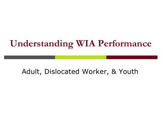 Understanding WIA Performance