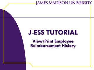 J - ESS TUTORIAL View/Print Employee Reimbursement History