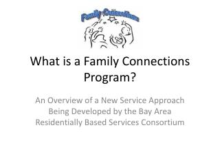 What is a Family Connections Program?