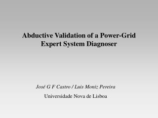 Abductive Validation of a Power-Grid Expert System Diagnoser