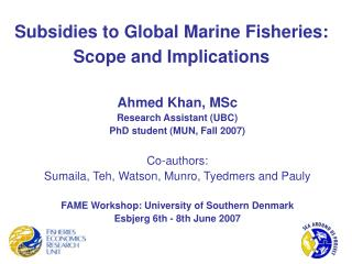 Subsidies to Global Marine Fisheries: Scope and Implications