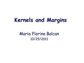 Kernels and Margins