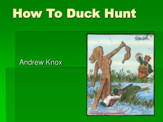 How To Duck Hunt
