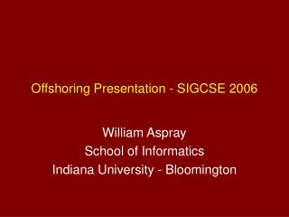Offshoring Presentation - SIGCSE 2006