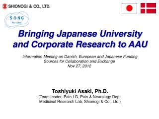 Toshiyuki Asaki, Ph.D. (Team leader, Pain 1G, Pain & Neurology Dept,