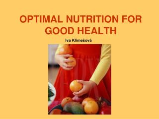 OPTIMAL NUTRITION FOR GOOD HEALTH