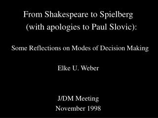 From Shakespeare to Spielberg     (with apologies to Paul Slovic):