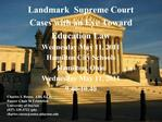 Landmark  Supreme Court  Cases with an Eye Toward  Education Law Wednesday May 11, 2011 Hamilton City Schools Hamilton,