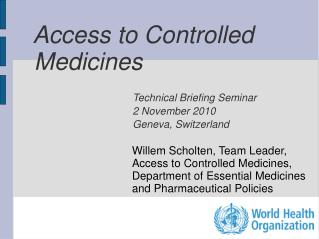 Access to Controlled Medicines