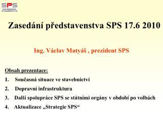 Ing. Václav Matyáš , prezident SPS