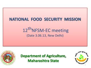 NATIONAL  FOOD  SECURITY  MISSION 12 th NFSM-EC meeting (Date 3.06.13, New Delhi)