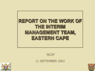 REPORT ON THE WORK OF THE INTERIM MANAGEMENT TEAM, EASTERN CAPE