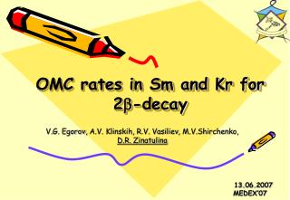 OMC rates in Sm and Kr for 2 b -decay