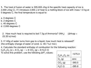 2.  How much heat is required to boil 7.3g of Ammonia? (NH 3 )     ( Δ Hvap = 23.35 kJ/mol)