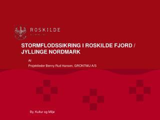 STORMFLODSSIKRING I ROSKILDE FJORD / JYLLINGE NORDMARK