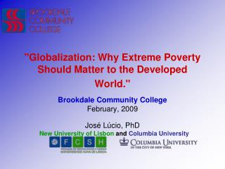 """Globalization: Why Extreme Poverty Should Matter to the Developed World."""