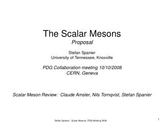 The Scalar Mesons Proposal Stefan Spanier University of Tennessee, Knoxville