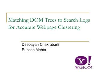 Matching DOM Trees to Search Logs for Accurate Webpage Clustering