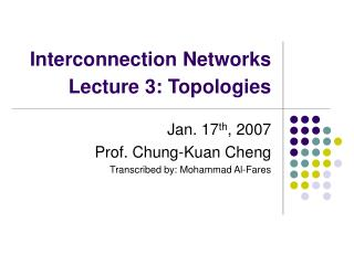 Interconnection Networks Lecture 3: Topologies