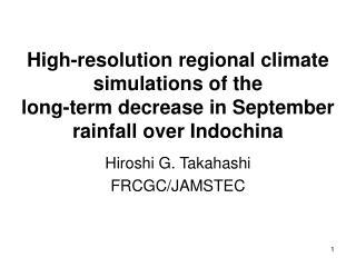 Hiroshi G. Takahashi FRCGC/JAMSTEC