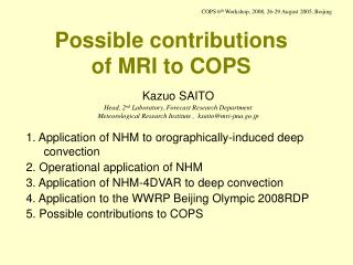 Possible contributions of MRI to COPS