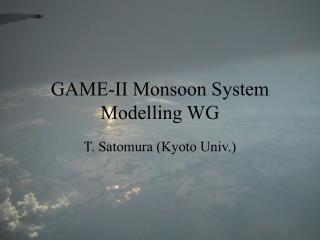 GAME-II Monsoon System Modelling WG