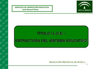 SERVICIO DE INSPECCIÓN EDUCATIVA José Manuel Pérez