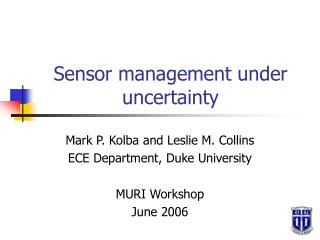 Sensor management under uncertainty