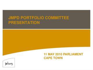JMPD PORTFOLIO COMMITTEE PRESENTATION