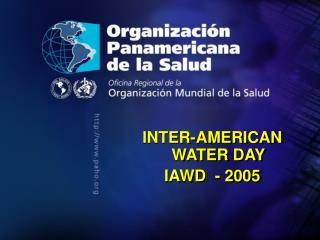 INTER-AMERICAN WATER DAY   IAWD - 2005