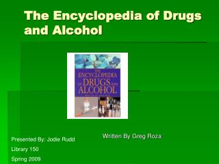 The Encyclopedia of Drugs and Alcohol