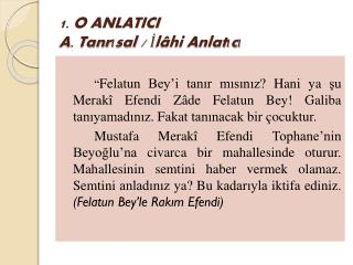 1. O ANLATICI  A. Tanr?sal / ?l�hi Anlat?c?