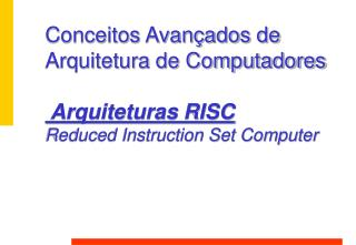 Máquinas CISC Complex Instruction Set Computer