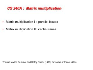 CS 240A :  Matrix multiplication