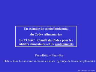 Un exemple de comit� horizontal  du Codex Alimentarius