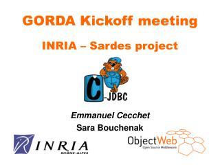 GORDA Kickoff meeting INRIA � Sardes project