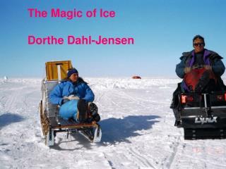 The Magic of Ice Dorthe Dahl-Jensen