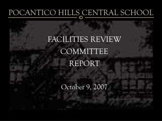 FACILITIES REVIEW COMMITTEE  REPORT  October 9, 2007