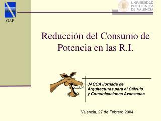 Reducción del Consumo de Potencia en las R.I.