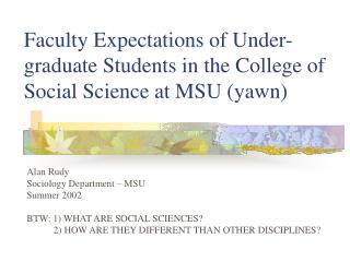 Faculty Expectations of Under-graduate Students in the College of Social Science at MSU yawn