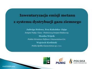 Jadwiga Holewa, Ewa Kukulska–Zając Instytut Nafty i Gazu - Państwowy Instytut Badawczy