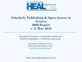 Scholarly Publishing & Open Access in Greece 2009 Report v. 2, May 2010