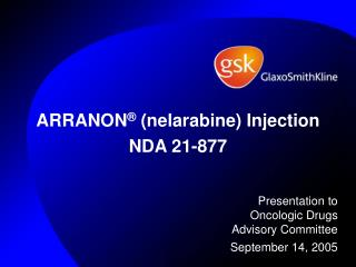 ARRANON  nelarabine Injection NDA 21-877