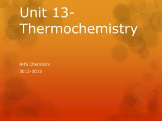 Unit 13-Thermochemistry