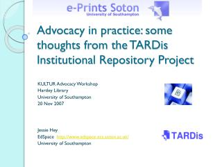 Advocacy in practice: some thoughts from the  TARDis  Institutional Repository Project