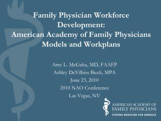 Family Physician Workforce Development: American Academy of Family Physicians Models and Workplans
