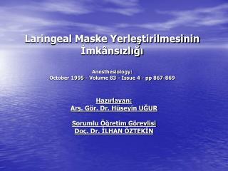 Hazırlayan:  Arş. Gör. Dr. Hüseyin UĞUR Sorumlu Öğretim Görevlisi Doç. Dr. İLHAN ÖZTEKİN