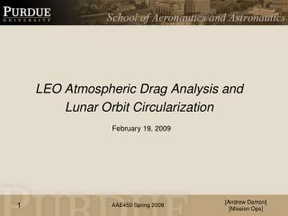 LEO Atmospheric Drag Analysis and  Lunar Orbit Circularization