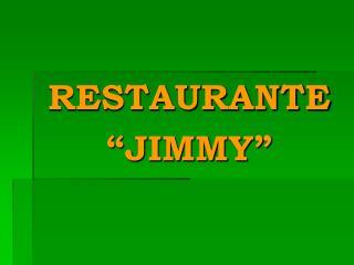 """RESTAURANTE """"JIMMY"""""""