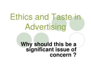 Ethics and Taste in Advertising